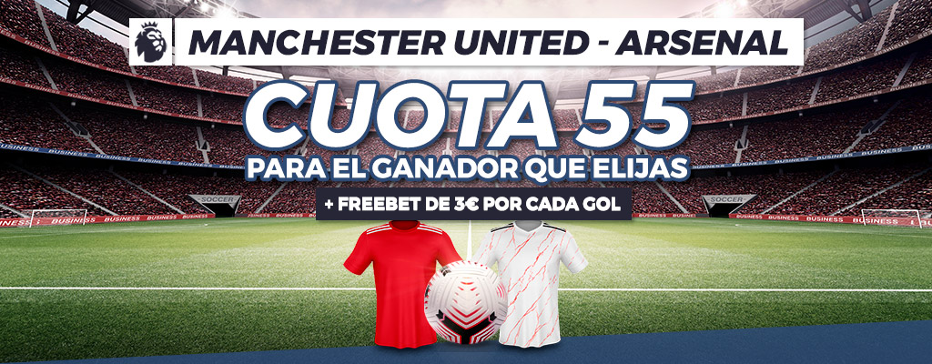 Megacuota doble: Manchester United - Arsenal